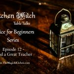 Kitchen Witch Table Talks: Episode 12, Find a Teacher